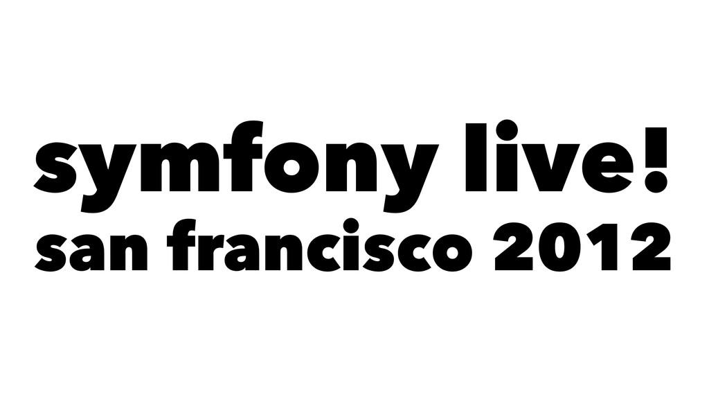 symfony live! san francisco 2012