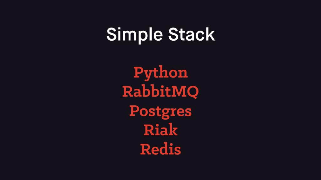 Simple Stack Python RabbitMQ Postgres Riak Redis