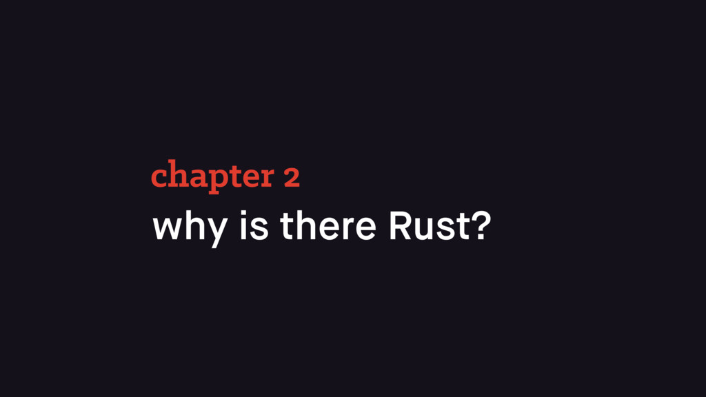 why is there Rust? chapter 2