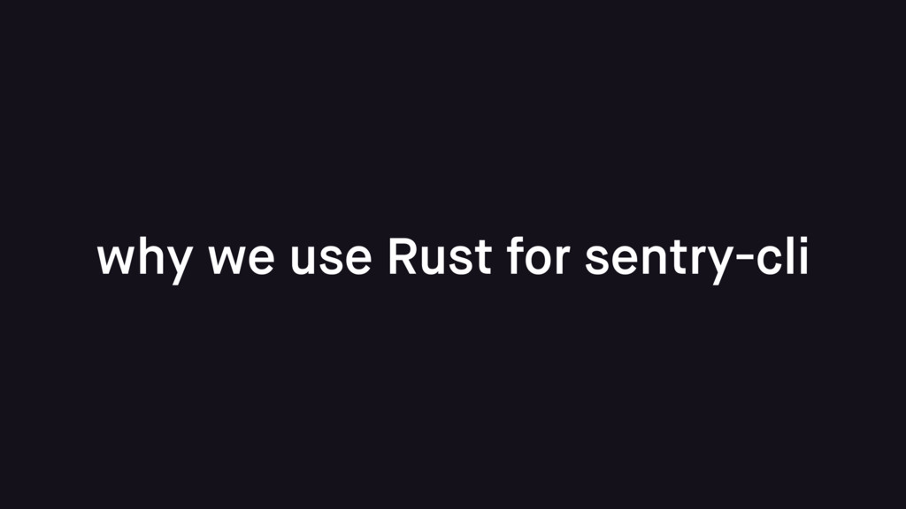 why we use Rust for sentry-cli