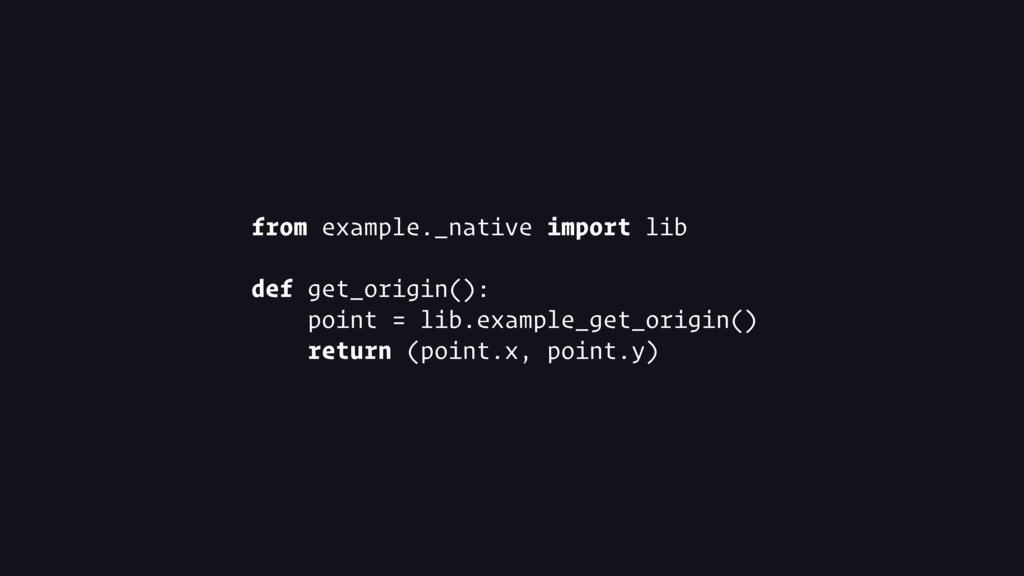 from example._native import lib def get_origin(...