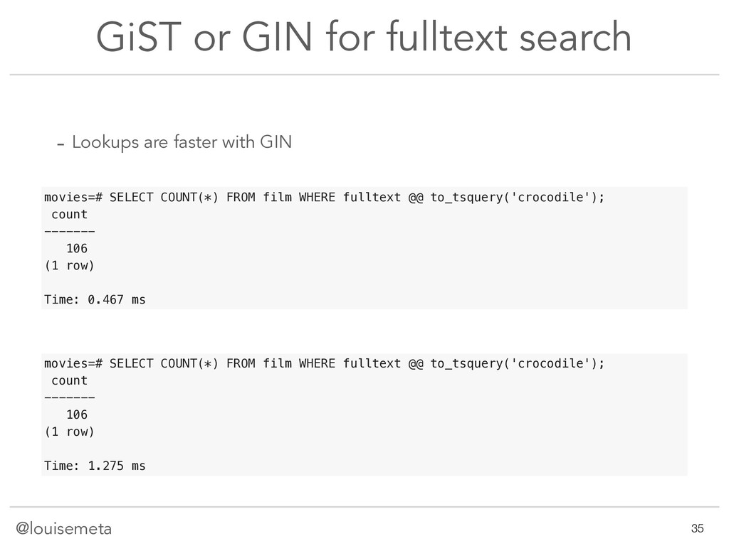 @louisemeta GiST or GIN for fulltext search - L...