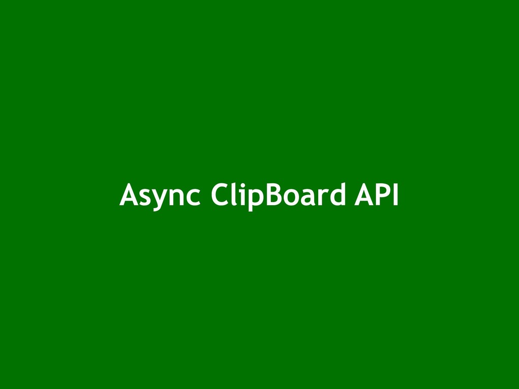 Async ClipBoard API