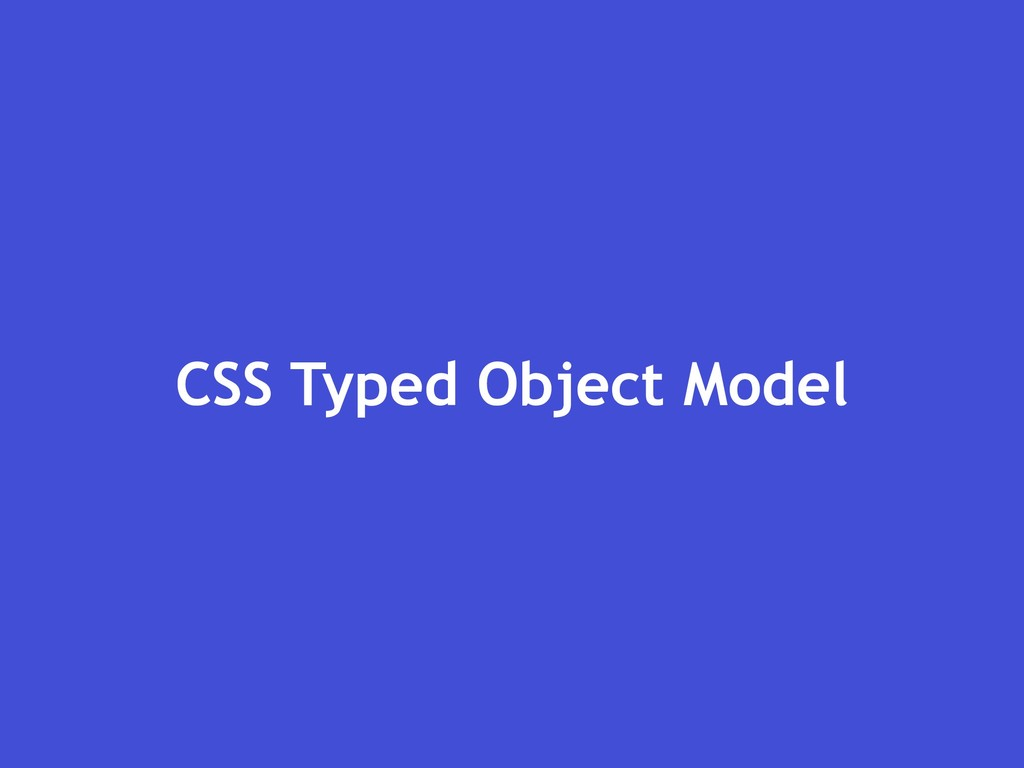 CSS Typed Object Model