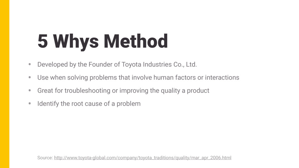 5 Whys Method • Developed by the Founder of Toy...