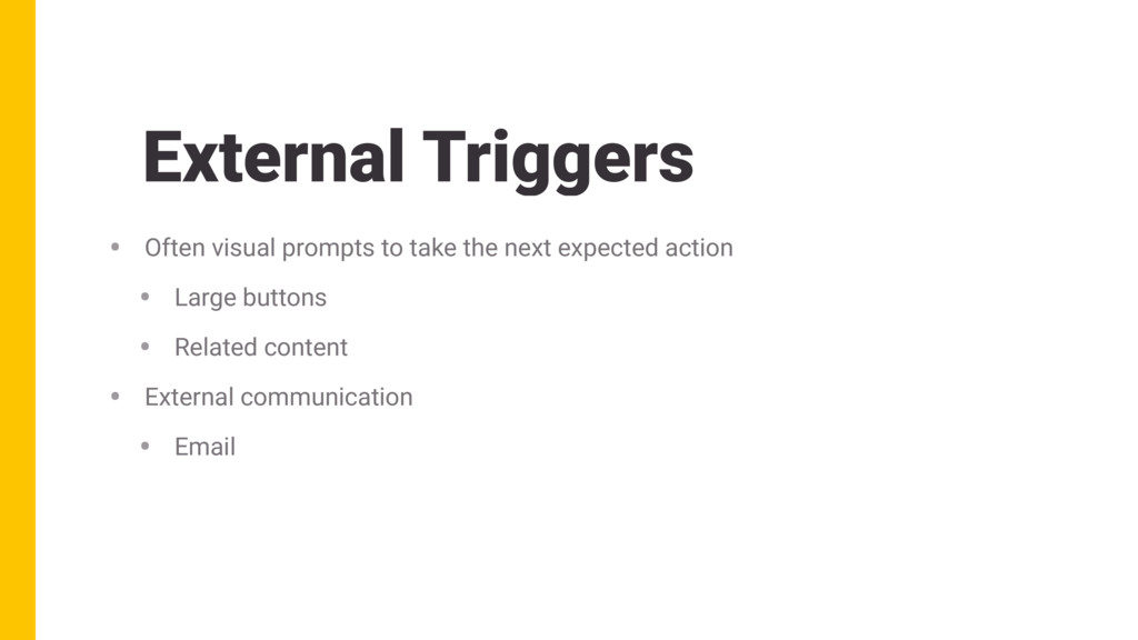 External Triggers • Often visual prompts to tak...