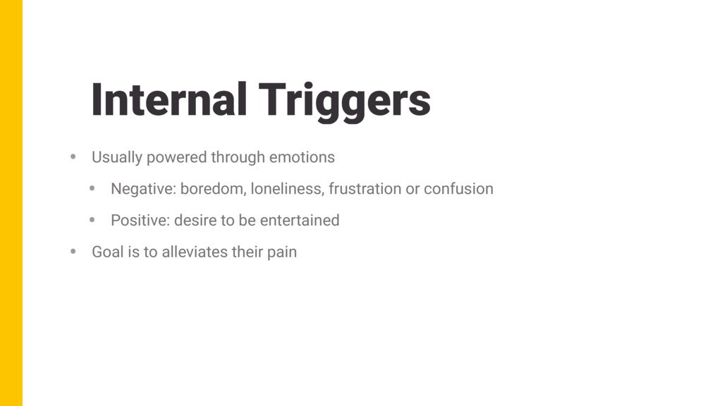 Internal Triggers • Usually powered through emo...