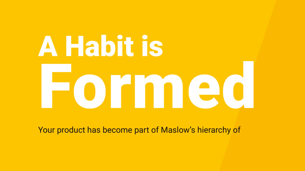 A Habit is Your product has become part of Masl...