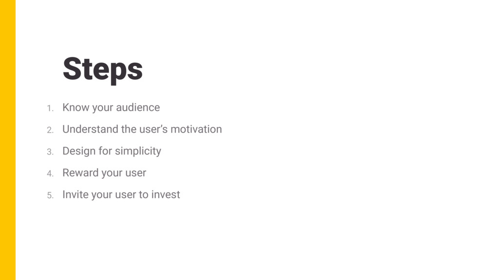 Steps 1. Know your audience 2. Understand the u...