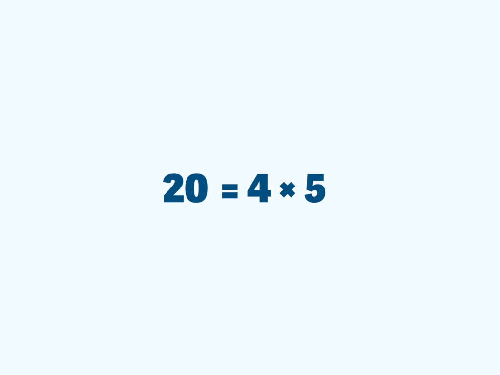 20 = 4 × 5