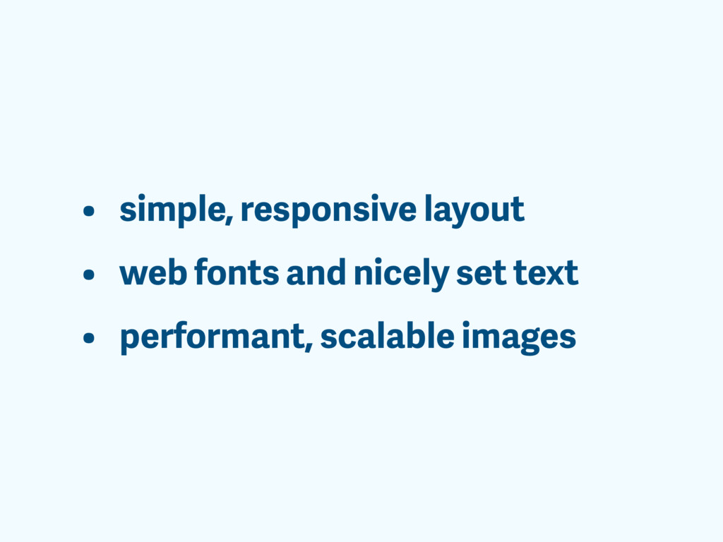 • simple, responsive layout • web fonts and nic...