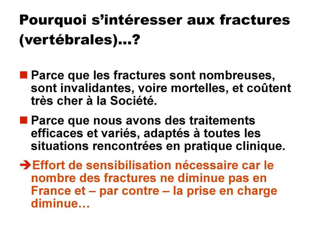 Pourquoi s'intéresser aux fractures (vertébrale...
