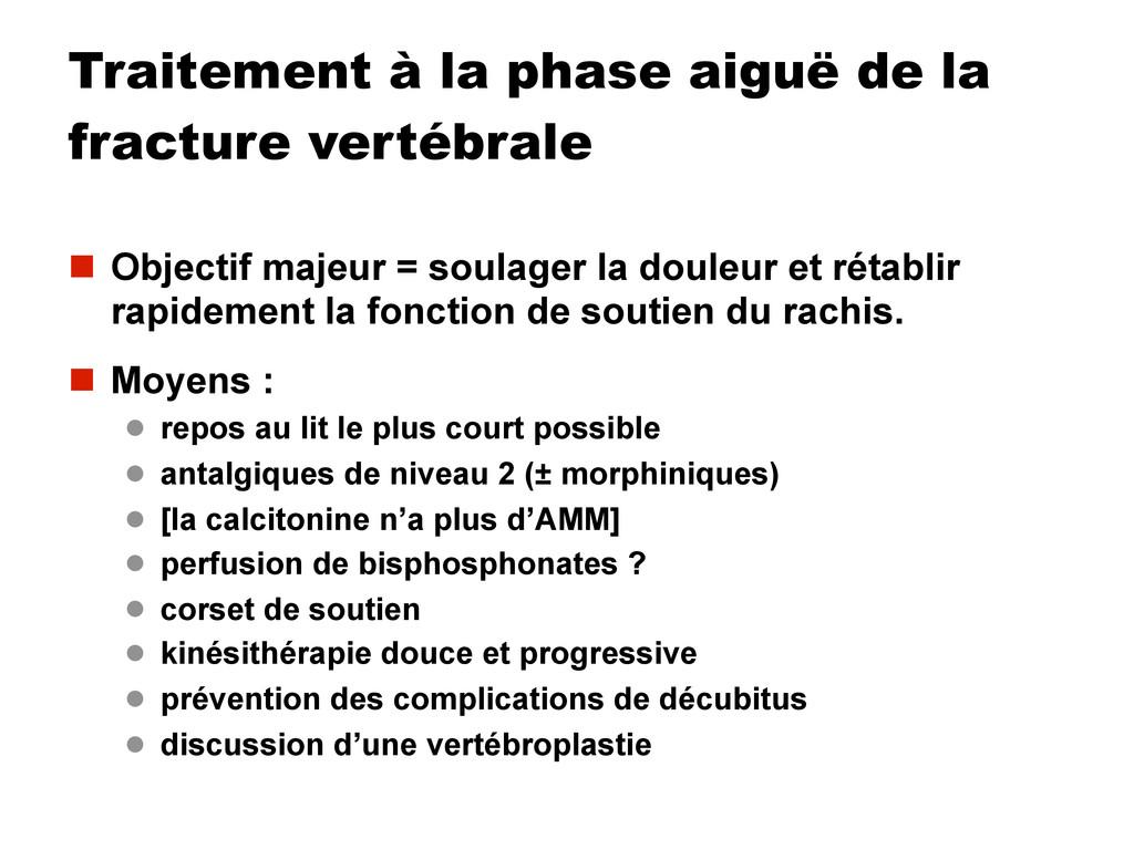 Traitement à la phase aiguë de la fracture vert...