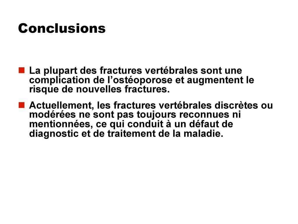 Conclusions  La plupart des fractures vertébra...