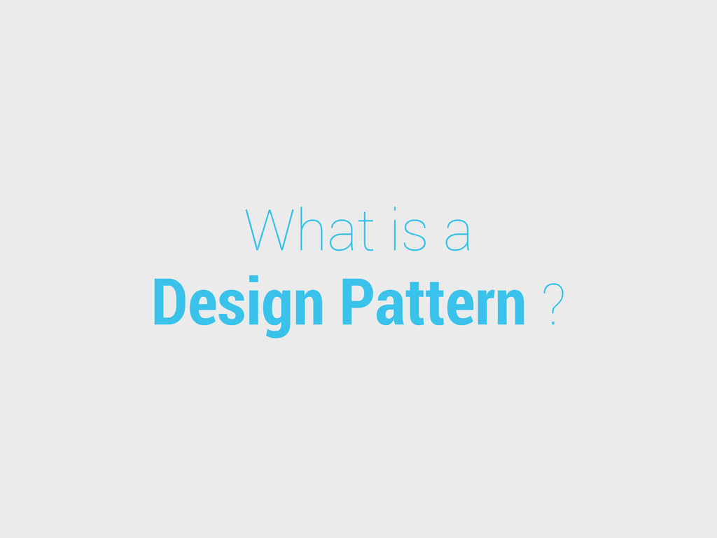 What is a Design Pattern ?