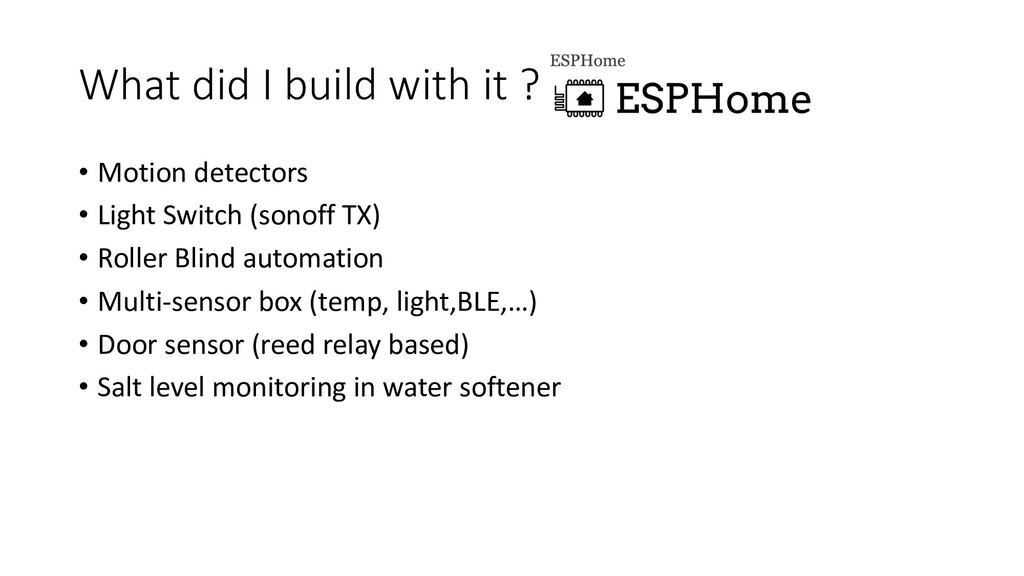 What did I build with it ? • Motion detectors •...