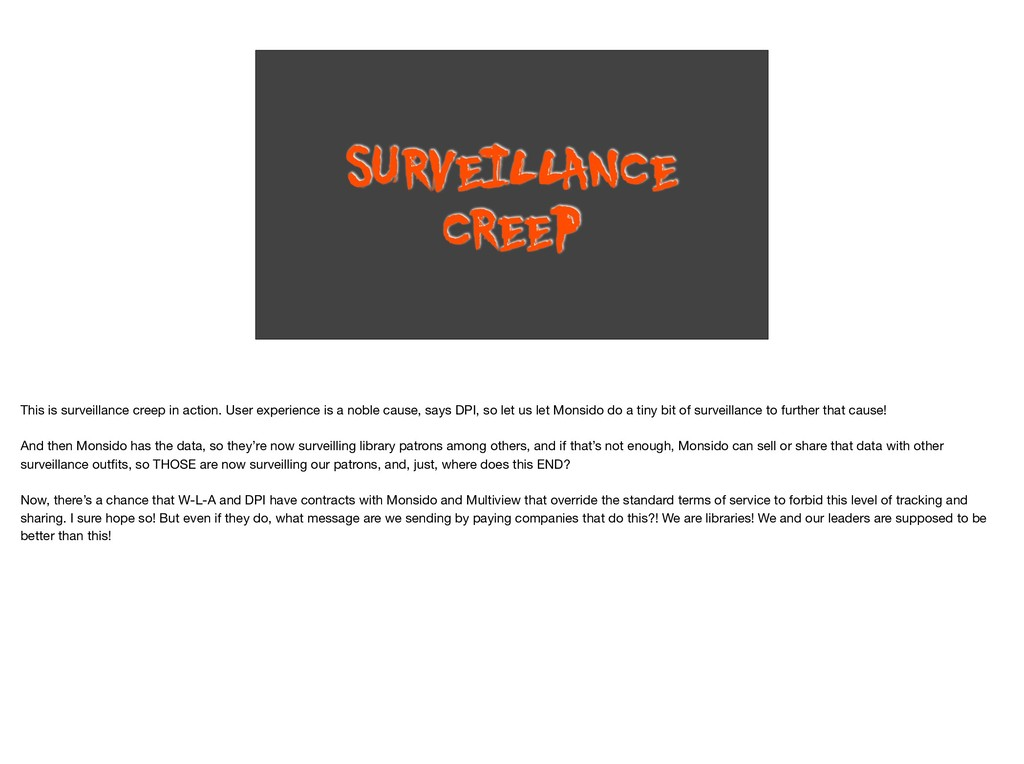 SURVEILLANCE CREEP This is surveillance creep i...