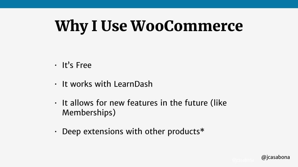 @jcasabona @jcasabona Why I Use WooCommerce • I...