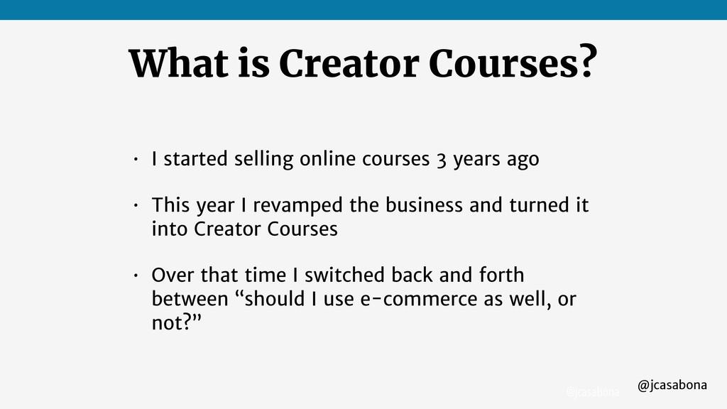 @jcasabona @jcasabona What is Creator Courses? ...