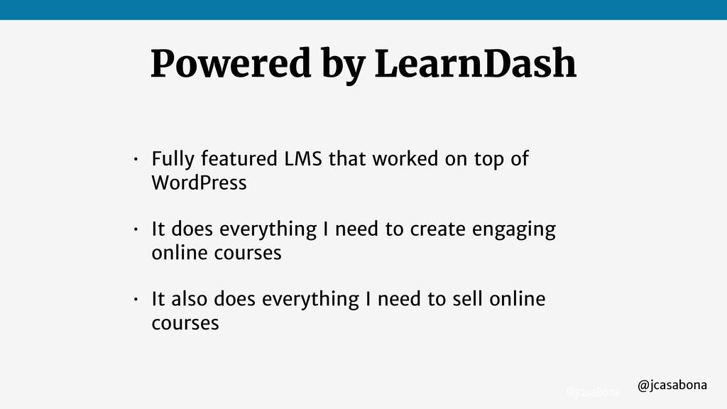 @jcasabona @jcasabona Powered by LearnDash • Fu...