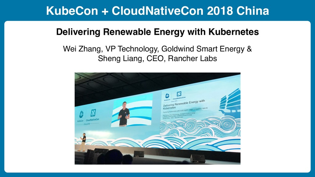 KubeCon + CloudNativeCon 2018 China Delivering ...