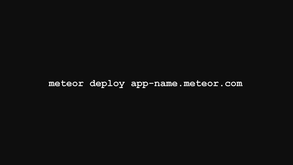 meteor deploy app-name.meteor.com