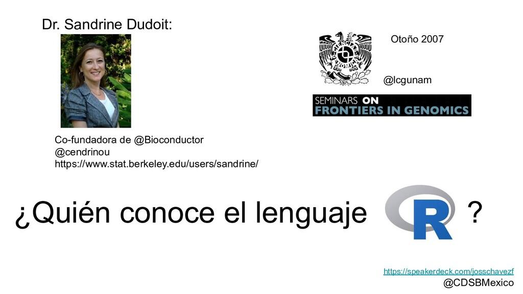 ¿Quién conoce el lenguaje ? Dr. Sandrine Dudoit...