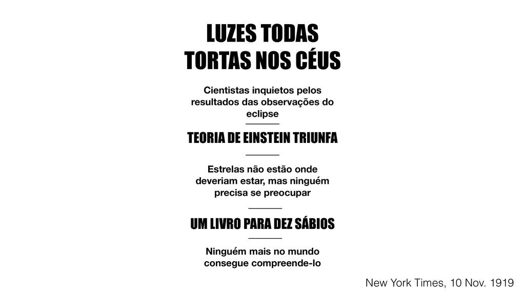 LUZES TODAS TORTAS NOS CÉUS Cientistas inquieto...