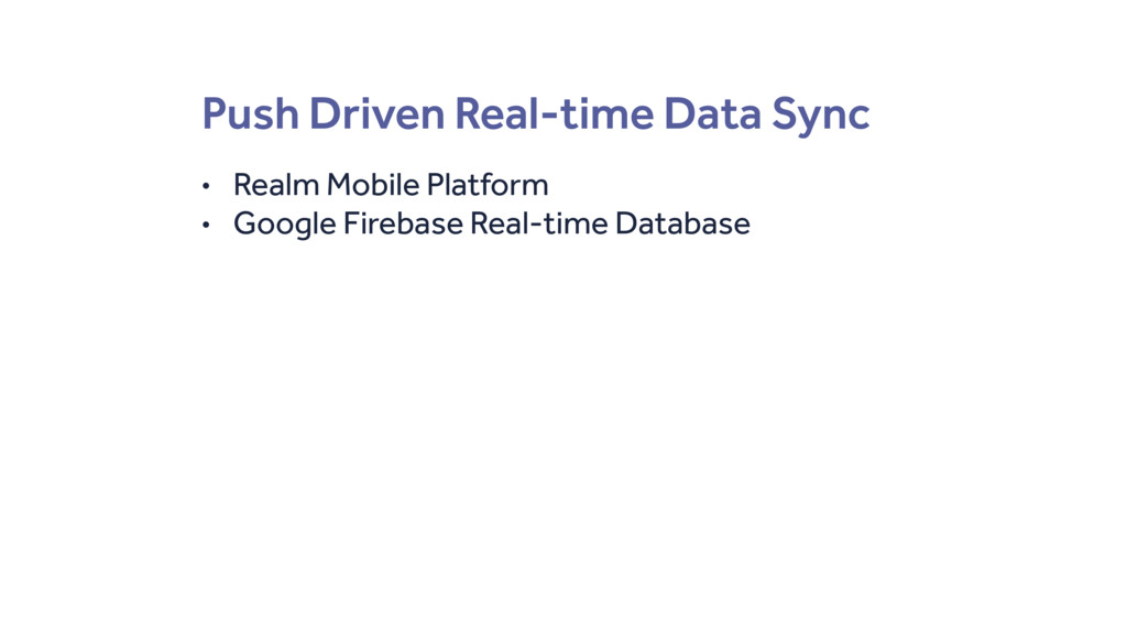 Push Driven Real-time Data Sync • Realm Mobile ...