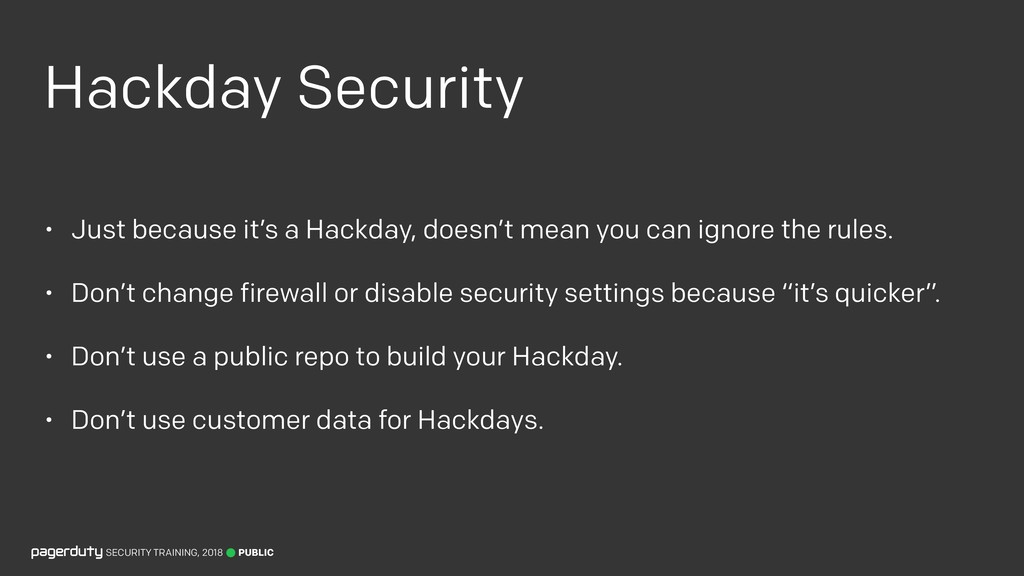 Hackday Security • Just because it's a Hackday,...