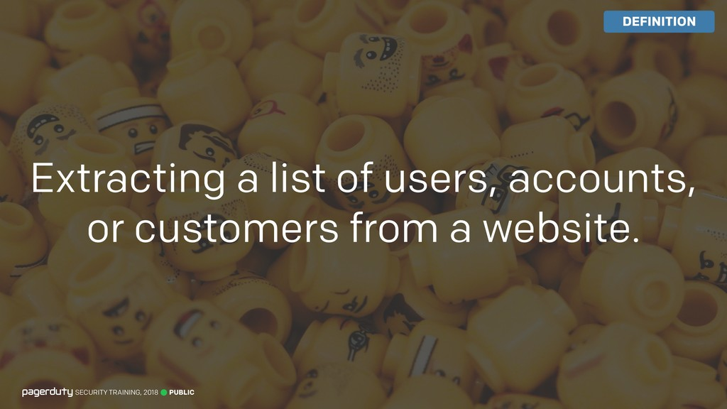 Extracting a list of users, accounts, or custom...