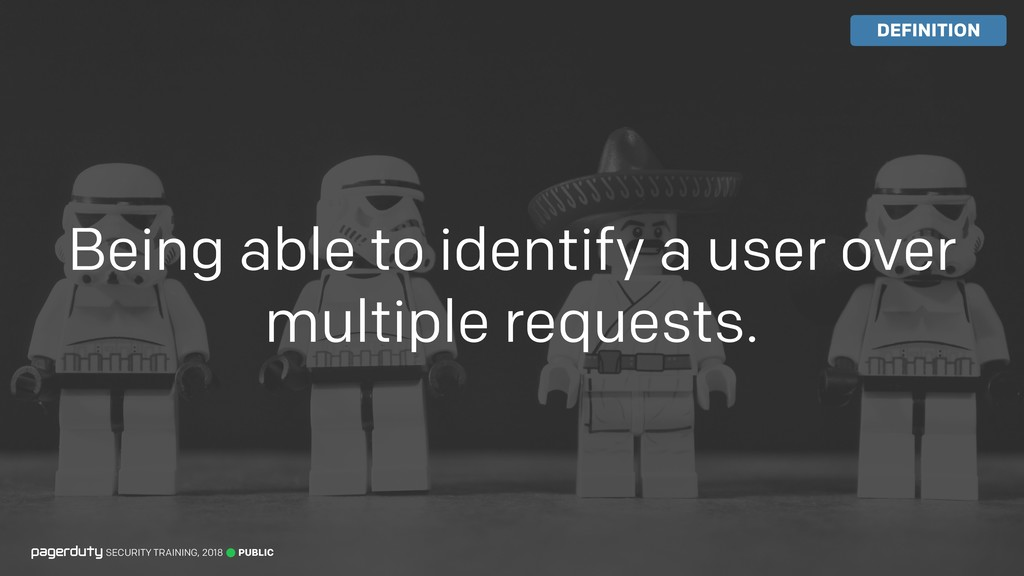 Being able to identify a user over multiple req...
