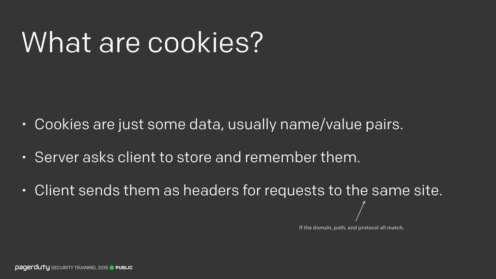 What are cookies? • Cookies are just some data,...
