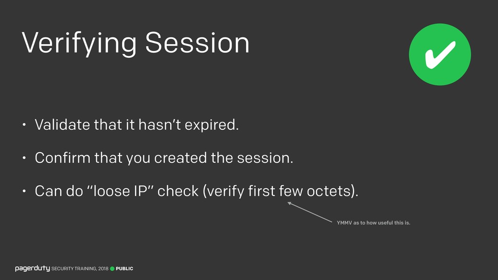 Verifying Session • Validate that it hasn't exp...