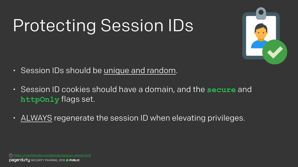Protecting Session IDs • Session IDs should be ...
