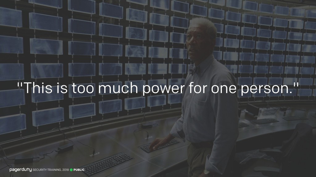 """""""This is too much power for one person."""" PUBLIC..."""