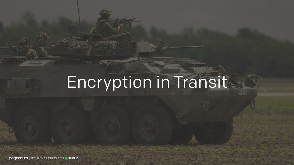PUBLIC SECURITY TRAINING, 2018 Encryption in Tr...