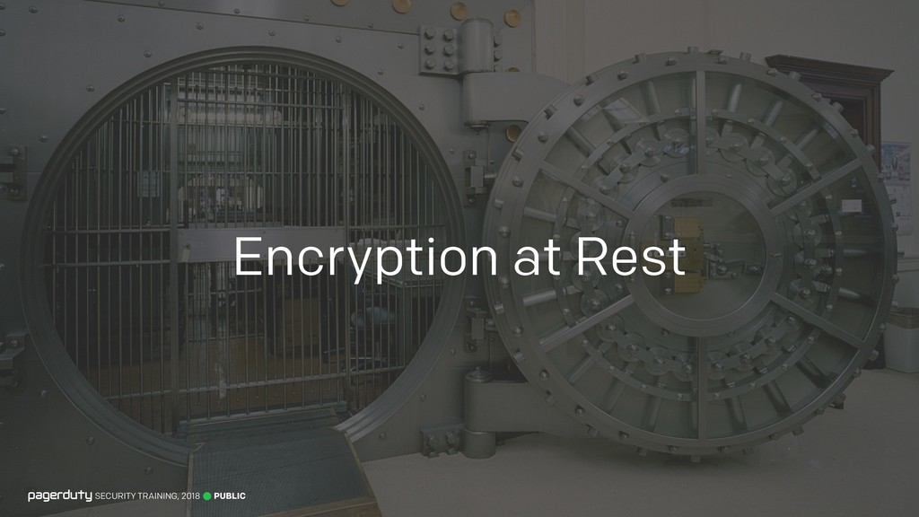 PUBLIC SECURITY TRAINING, 2018 Encryption at Re...