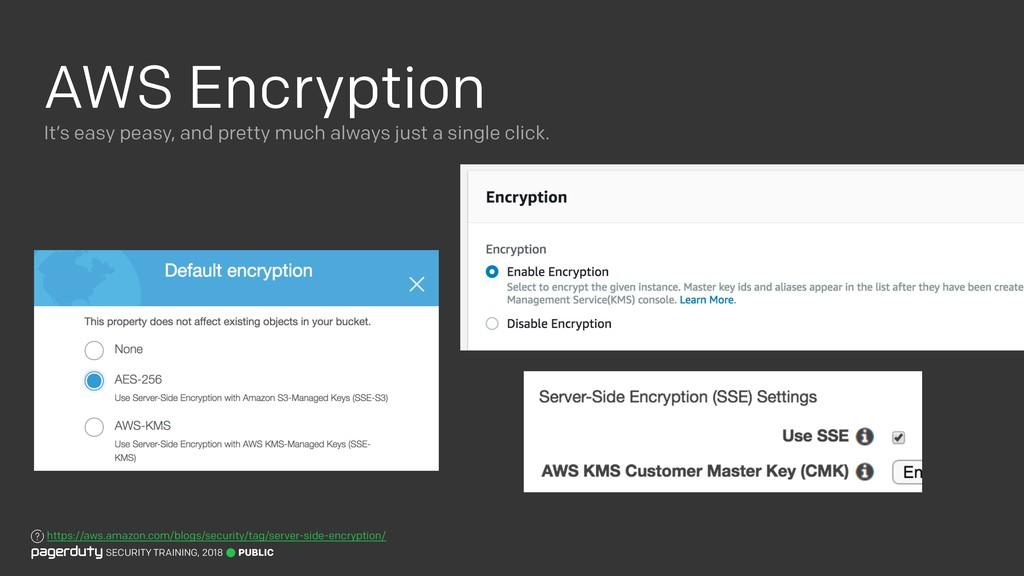 AWS Encryption PUBLIC SECURITY TRAINING, 2018 I...