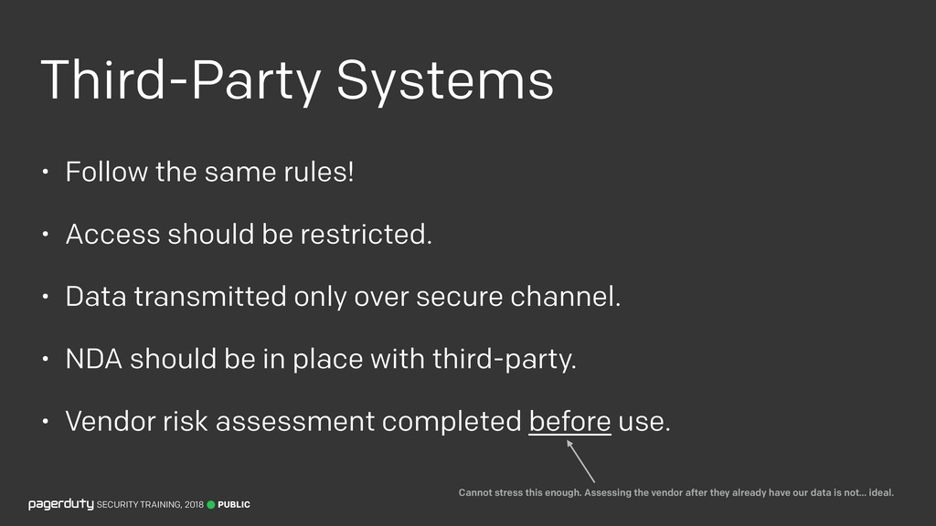 Third-Party Systems • Follow the same rules! • ...