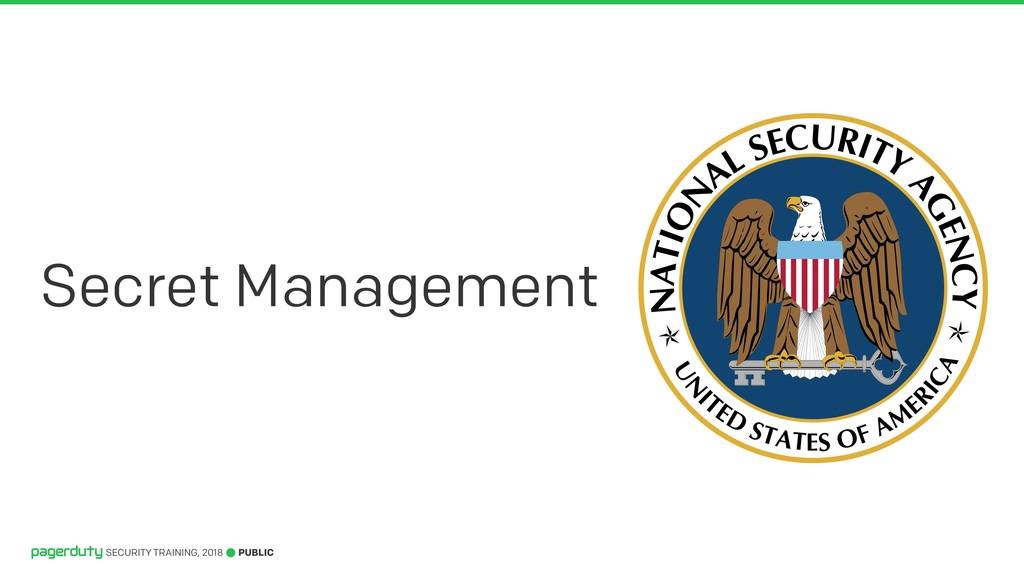 PUBLIC SECURITY TRAINING, 2018 Secret Management