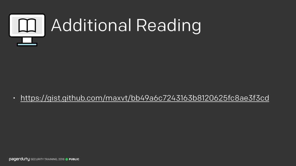Additional Reading • https://gist.github.com/ma...