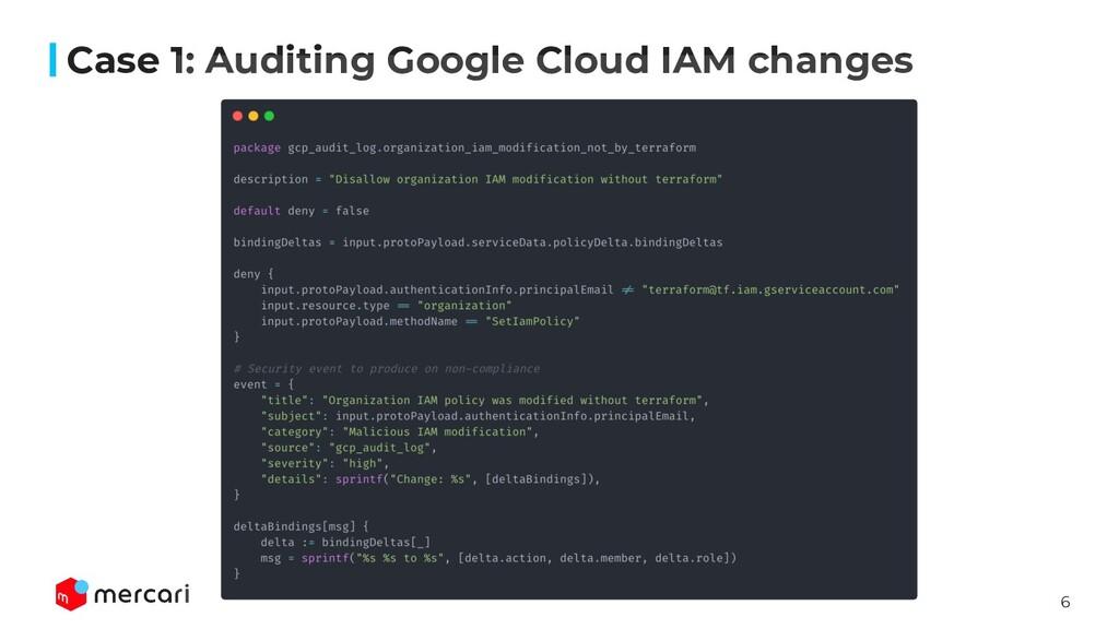 6 Case 1: Auditing Google Cloud IAM changes
