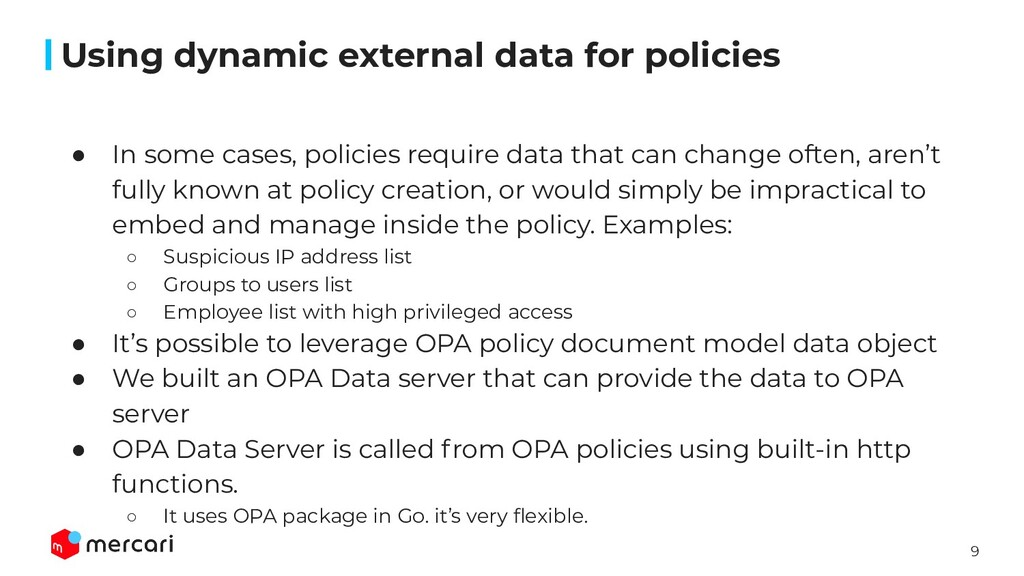 9 ● In some cases, policies require data that c...