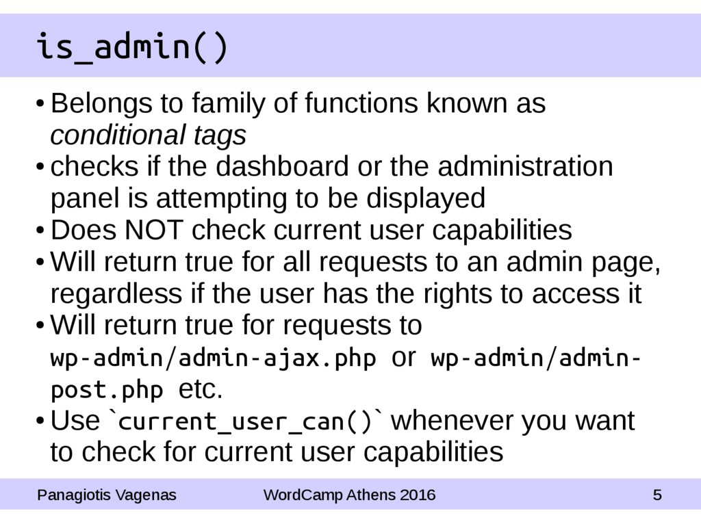 is_admin() ● Belongs to family of functions kno...
