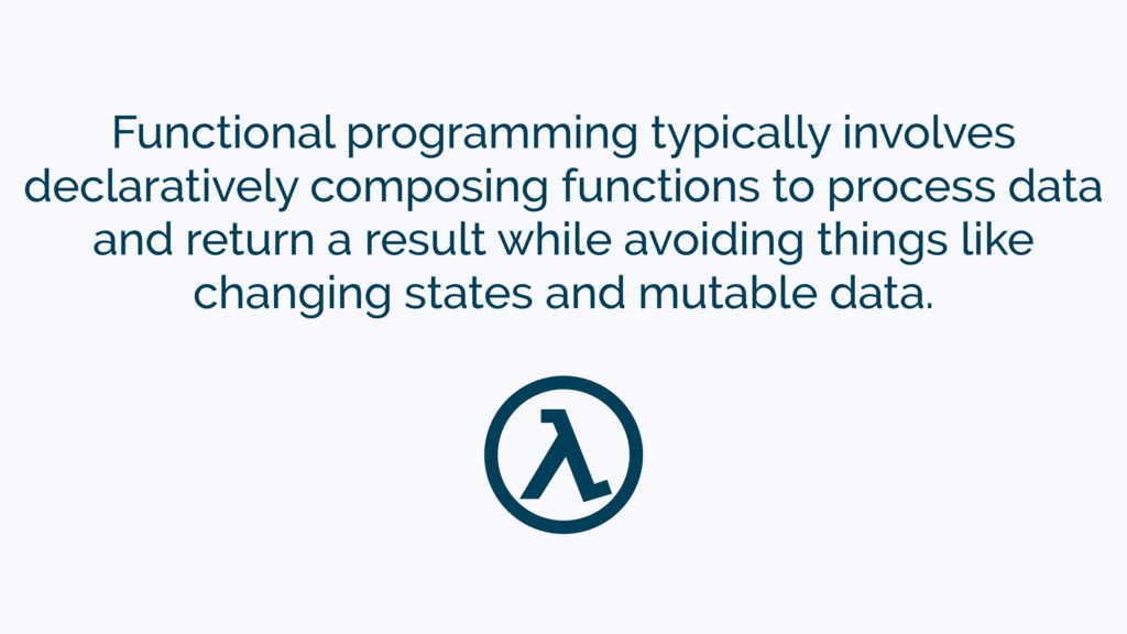 Functional programming typically involves decla...