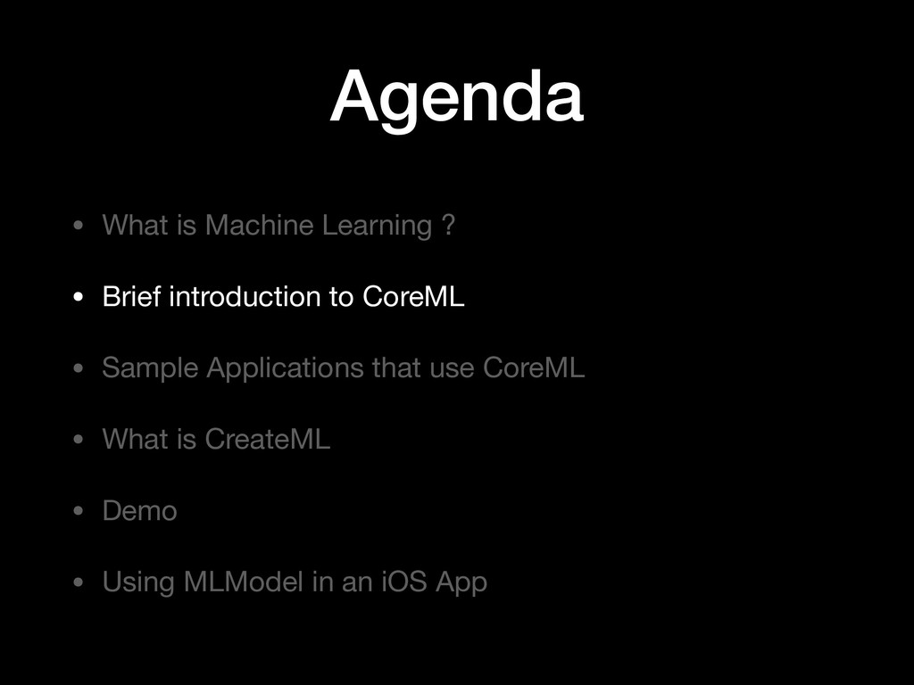 Agenda • What is Machine Learning ?  • Brief in...