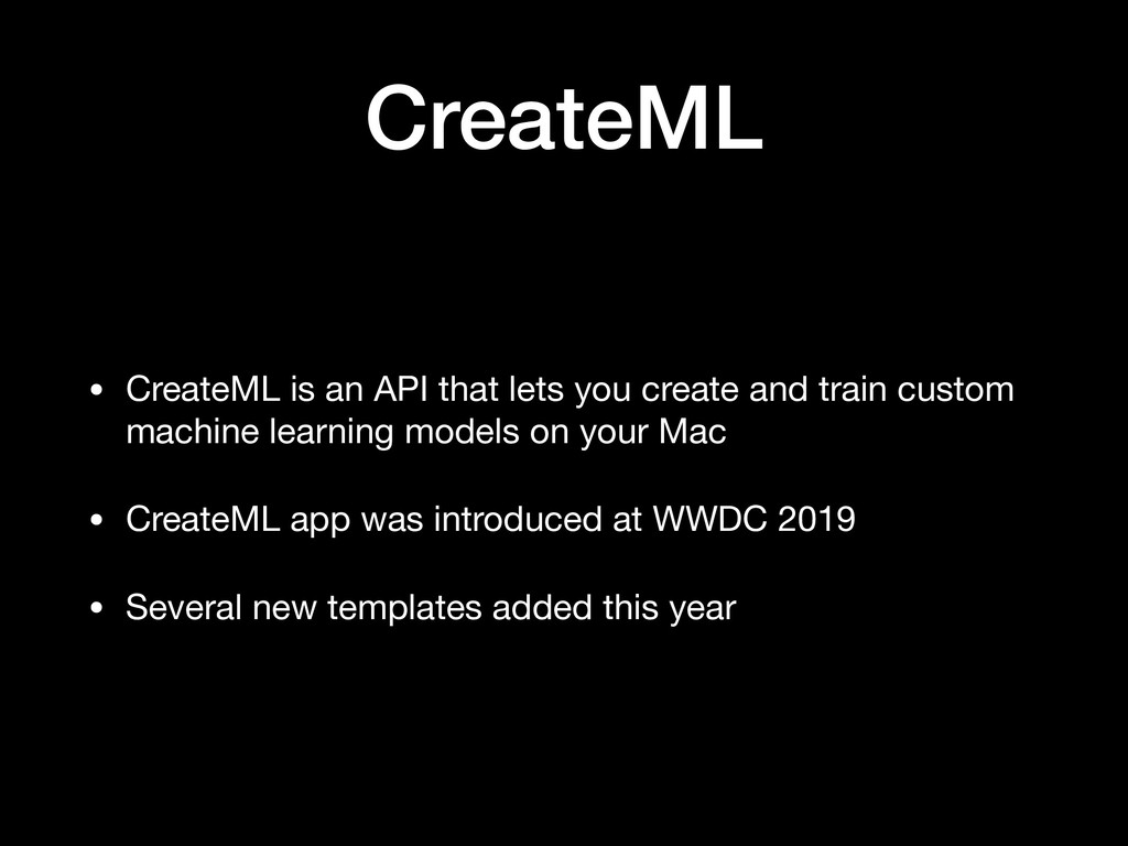 CreateML • CreateML is an API that lets you cre...