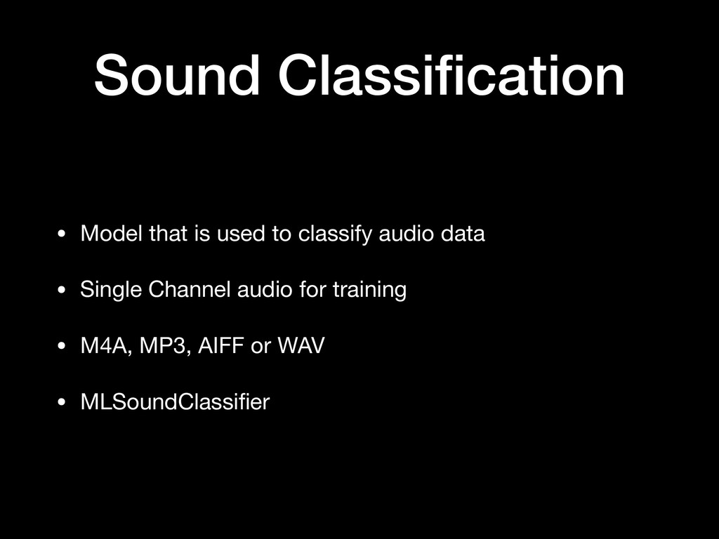 Sound Classification • Model that is used to cla...