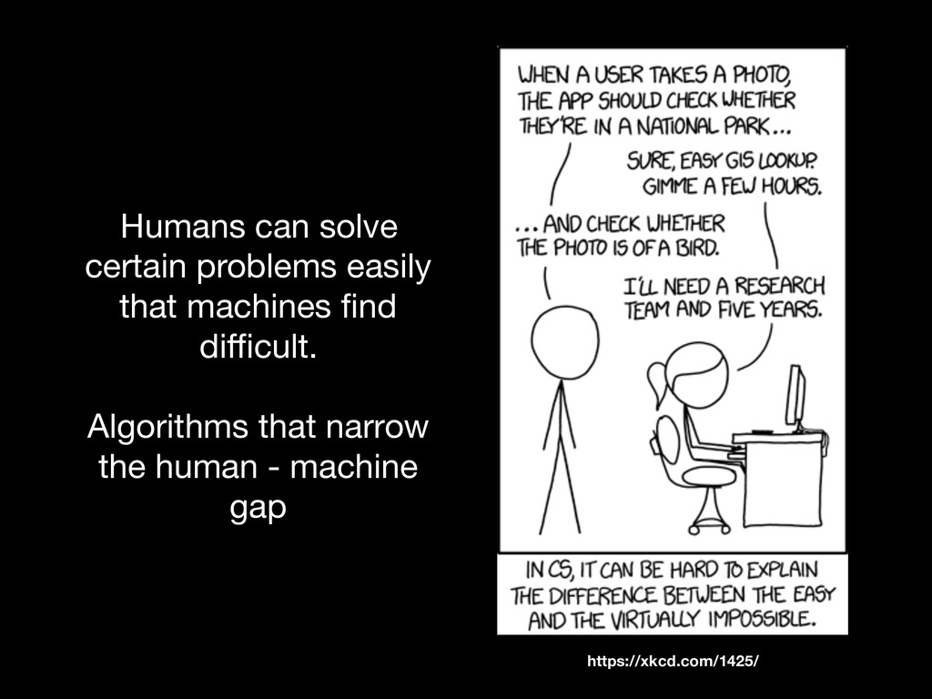 Humans can solve certain problems easily that m...